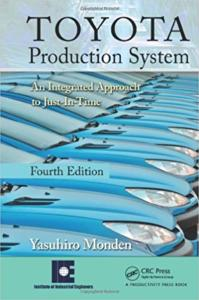 Toyota Production System: An Integrated Approach to Just-In-Time (Yasuhiro Monden)