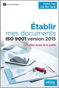 Établir mes documents ISO 9001 version 2015: Le couteau suisse de la Qualité. (Jean-Marc Gandy)